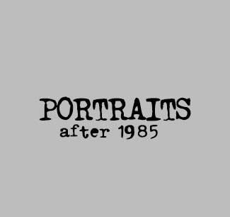 portraits after 1985