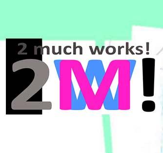 2Much Works!
